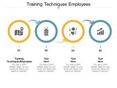 Training Techniques Employees Ppt PowerPoint Presentation Icon Graphics Pictures Cpb