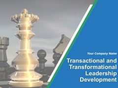 Transactional And Transformational Leadership Development Ppt PowerPoint Presentation Complete Deck With Slides