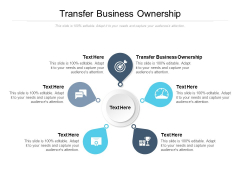 Transfer Business Ownership Ppt PowerPoint Presentation Icon Slideshow Cpb