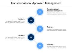 Transformational Approach Management Ppt PowerPoint Presentation Portfolio File Formats Cpb Pdf