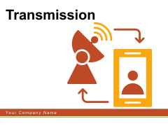 Transmission Strategy Business Ppt PowerPoint Presentation Complete Deck