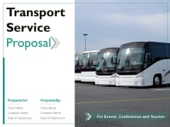 Transport Service Proposal Ppt PowerPoint Presentation Complete Deck With Slides