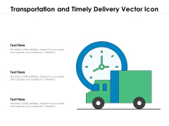 Transportation And Timely Delivery Vector Icon Ppt PowerPoint Presentation Ideas Examples PDF