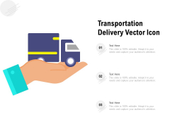 Transportation Delivery Vector Icon Ppt PowerPoint Presentation Show Smartart PDF