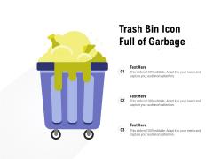 Trash Bin Icon Full Of Garbage Ppt PowerPoint Presentation Portfolio Vector PDF