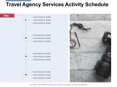 Travel Agency Services Activity Schedule Ppt PowerPoint Presentation Pictures Ideas