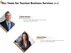 Travel And Leisure Commerce Proposal Our Team For Tourism Business Services Ppt Ideas Show PDF
