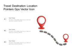Travel Destination Location Pointers Gps Vector Icon Ppt PowerPoint Presentation File Clipart Images PDF
