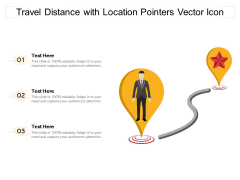 Travel Distance With Location Pointers Vector Icon Ppt PowerPoint Presentation Gallery Background Images PDF