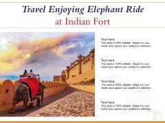 Travel Enjoying Elephant Ride At Indian Fort Ppt Powerpoint Presentation Infographics Portrait