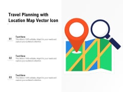 Travel Planning With Location Map Vector Icon Ppt PowerPoint Presentation File Show PDF