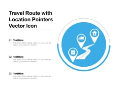 Travel Route With Location Pointers Vector Icon Ppt PowerPoint Presentation Ideas Demonstration PDF