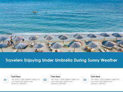 Travelers Enjoying Under Umbrella During Sunny Weather Ppt PowerPoint Presentation Outline Templates PDF