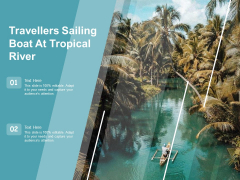Travellers Sailing Boat At Tropical River Ppt PowerPoint Presentation File Graphic Tips PDF