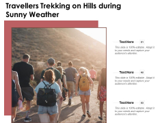 Travellers Trekking On Hills During Sunny Weather Ppt PowerPoint Presentation File Images PDF