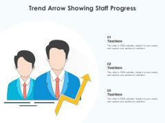 Trend Arrow Showing Staff Progress Ppt PowerPoint Presentation Infographics Example Topics PDF