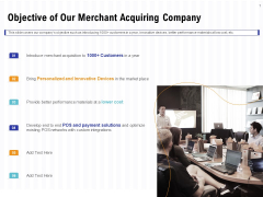 Trends And Emerging Areas In Merchant Acquiring Industry Objective Of Our Merchant Acquiring Company Professional PDF
