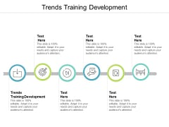Trends Training Development Ppt PowerPoint Presentation Icon Graphic Tips Cpb
