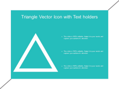 Triangle Vector Icon With Text Holders Ppt PowerPoint Presentation Infographics Icon