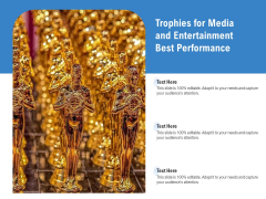 Trophies For Media And Entertainment Best Performance Ppt PowerPoint Presentation Gallery Icons PDF