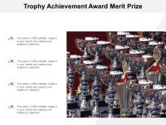 Trophy Achievement Award Merit Prize Ppt PowerPoint Presentation Pictures Graphics Template