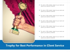 Trophy For Best Performance In Client Service Ppt PowerPoint Presentation Ideas Graphics Pictures PDF