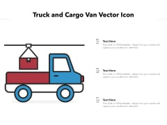 Truck And Cargo Van Vector Icon Ppt PowerPoint Presentation File Sample PDF