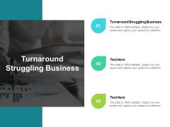 Turnaround Struggling Business Ppt PowerPoint Presentation Ideas Templates Cpb