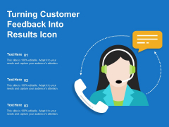Turning Customer Feedback Into Results Icon Ppt PowerPoint Presentation Styles Layouts PDF