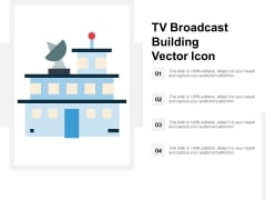 Tv Broadcast Building Vector Icon Ppt PowerPoint Presentation Inspiration Example File