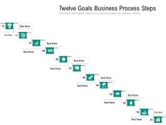 Twelve Goals Business Process Steps Ppt PowerPoint Presentation Gallery Elements PDF