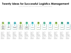 Twenty Ideas For Successful Logistics Management Ppt PowerPoint Presentation Professional Picture PDF