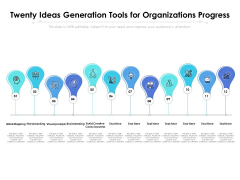 Twenty Ideas Generation Tools For Organizations Progress Ppt PowerPoint Presentation Styles Influencers PDF