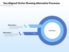 Two Aligned Circles Showing Alternative Processes Ppt PowerPoint Presentation Gallery Pictures PDF