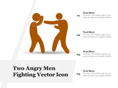 Two Angry Men Fighting Vector Icon Ppt PowerPoint Presentation File Model PDF
