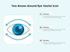 Two Arrows Around Eye Vector Icon Ppt PowerPoint Presentation Gallery Sample PDF