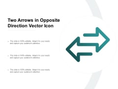 Two Arrows In Opposite Direction Vector Icon Ppt PowerPoint Presentation Inspiration Portfolio