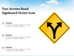 Two Arrows Road Signboard Vector Icon Ppt PowerPoint Presentation File Visual Aids PDF