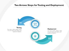 Two Arrows Steps For Testing And Deployment Ppt PowerPoint Presentation Gallery Design Inspiration PDF
