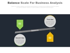 Two Business Ideas Balance Scale Design Powerpoint Slides