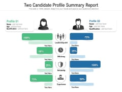 Two Candidate Profile Summary Report Ppt PowerPoint Presentation Model Design Ideas PDF