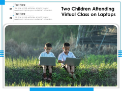 Two Children Attending Virtual Class On Laptops Ppt PowerPoint Presentation Gallery Gridlines PDF