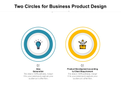 Two Circles For Business Product Design Ppt PowerPoint Presentation Gallery Information PDF