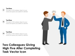 Two Colleagues Giving High Five After Completing Task Vector Icon Ppt PowerPoint Presentation Professional Design Templates PDF