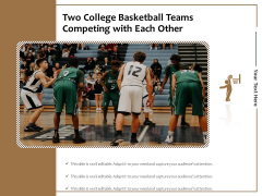 Two College Basketball Teams Competing With Each Other Ppt PowerPoint Presentation File Samples PDF