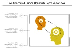Two Connected Human Brain With Gears Vector Icon Ppt PowerPoint Presentation Model Guidelines PDF