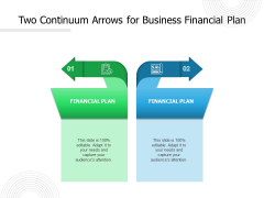 Two Continuum Arrows For Business Financial Plan Ppt PowerPoint Presentation Outline Themes PDF