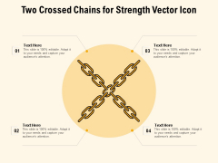 Two Crossed Chains For Strength Vector Icon Ppt PowerPoint Presentation File Background PDF