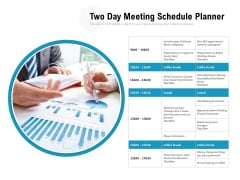 Two Day Meeting Schedule Planner Ppt PowerPoint Presentation Gallery Graphic Tips PDF