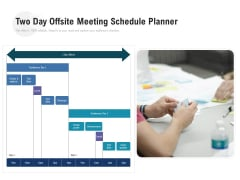 Two Day Offsite Meeting Schedule Planner Ppt PowerPoint Presentation Gallery Smartart PDF
